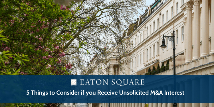 5 Things to consider when you receive unsolicited M&A interest