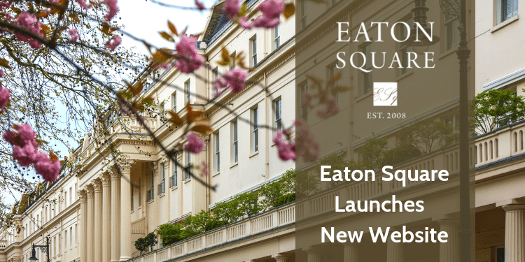 Eaton Square New website launch
