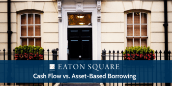 Cash Flow and Asset Based Borrowing