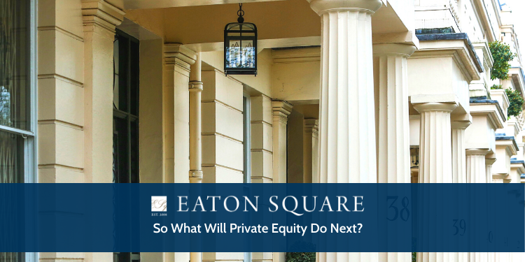 So what will Private Equity do next?