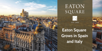 Eaton Square grows in Spain and Italy