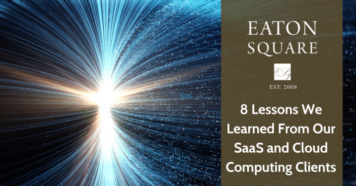 8 Lessons We Learned from our SaaS and Cloud Computing Clients