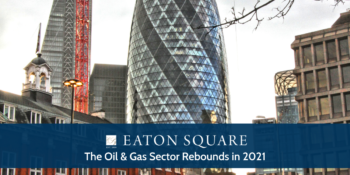 The Oil & Gas Sector Rebounds in 2021