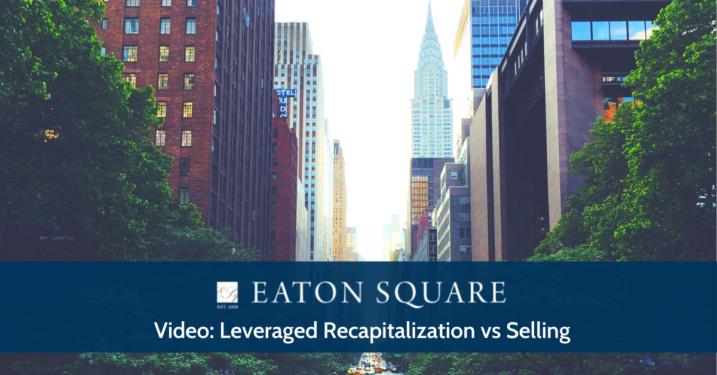 Leveraged Recapitalization vs Selling