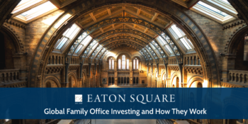 Global Family Office Investing and How They Work