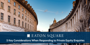 5 Key Considerations When Responding to Private Equity Enquiries