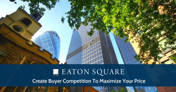 Create Buyer Competition To Maximize Your Price