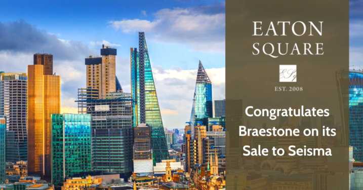 Eaton Square Advised Braestone on Its Acquisition by Seisma
