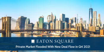 Private Market Flooded With New Deal Flow in Q4 2021